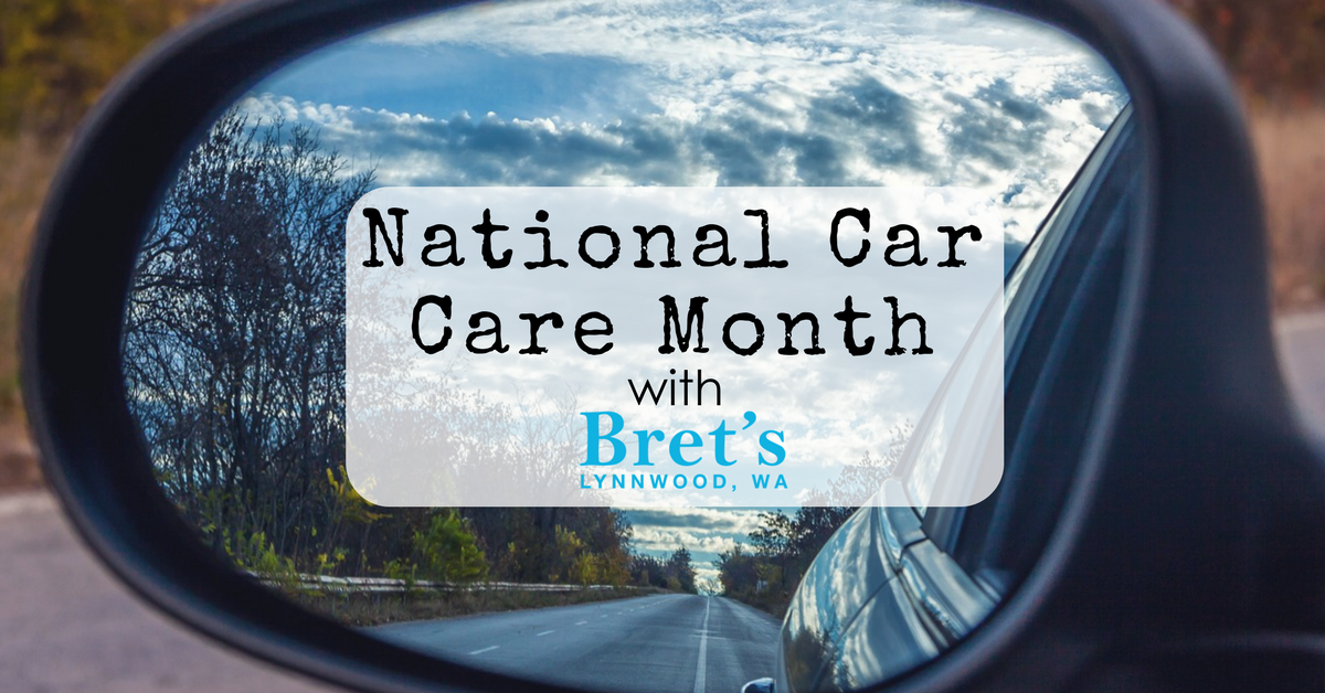 National Car Care Month With Bret S Inc Brets Inc Auto Repairs